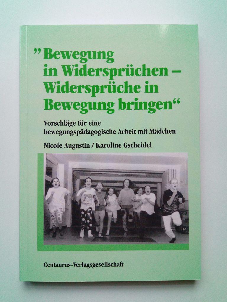 Augustin, Nicole; Karoline Gscheidel  Bewegung in Widersprüchen - Widersprüche in Bewegung bringen