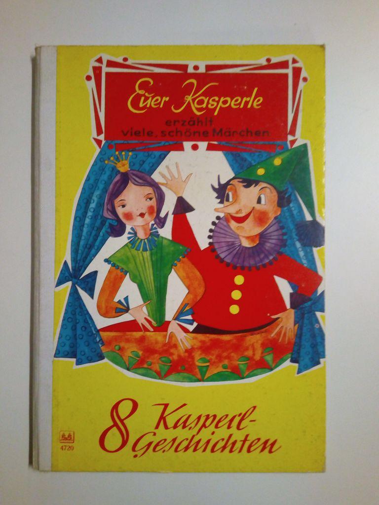Euer Kasperle erzählt viele, schön Märchen - 8 Kasperl-Geschichten