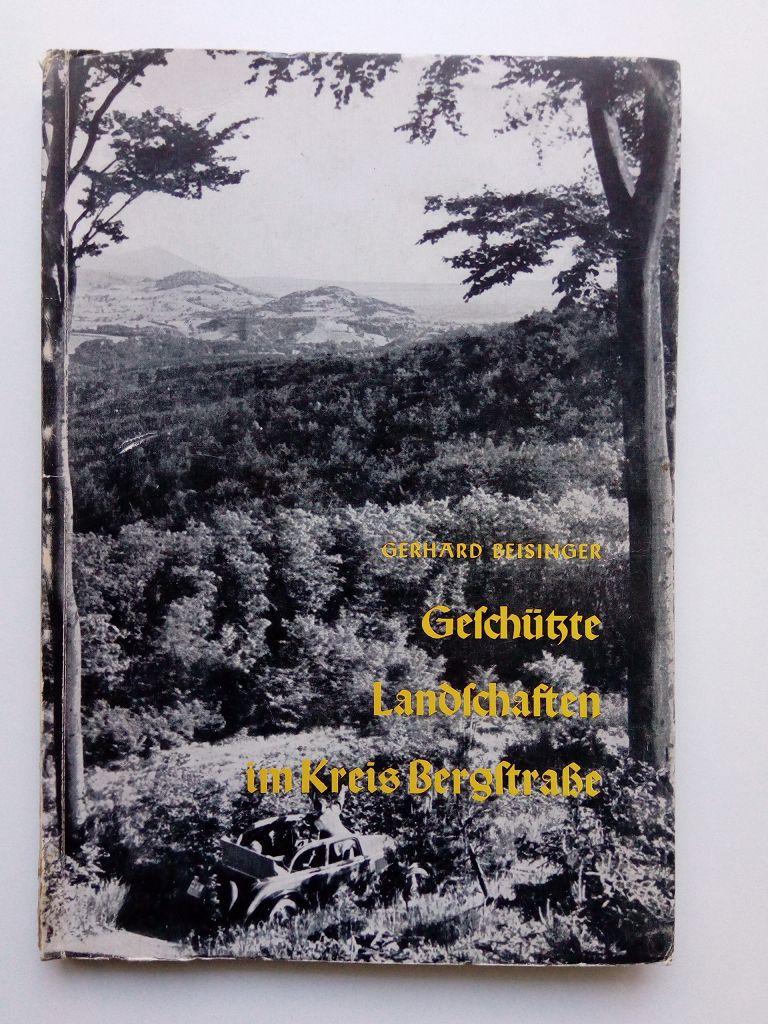 Die geschützten Landschaften und die Naturdenkmäler des Kreises Bergstraße als Bausteine für den Naturpark Bergstraße-Odenwald und das mittlere Ried
