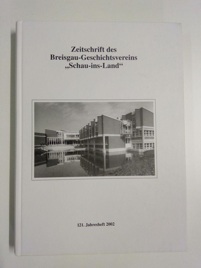 Zeitschrift des Breisgau-Geschichtsvereins  Schau-ins-Land ; 121. Jahresheft 2002